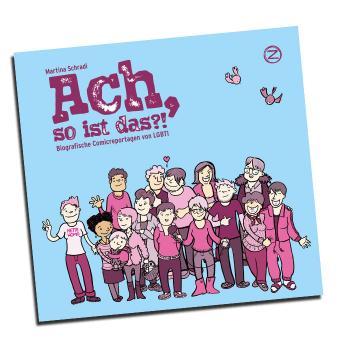 ACH, SO IST DAS?! Biografische Comicreportagen von LGBTI