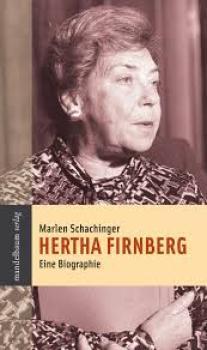 Hertha Firnberg. Eine Biographie