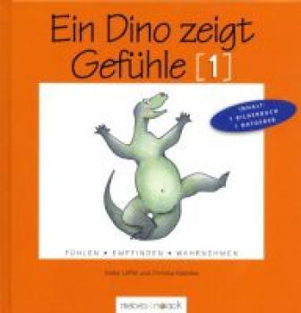 Ein Dino zeigt Gefühle (1). Fühlen - Empfinden - Wahrnehmen