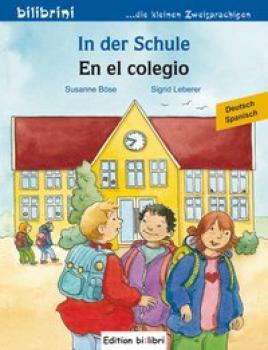 In der Schule. Kinderbuch Deutsch-Spanisch
