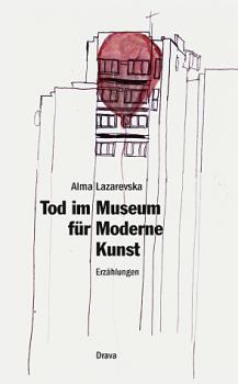 Tod im Museum für Moderne Kunst. Erzählungen