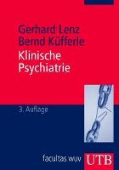 Klinische Psychiatrie. Grundlagen, Krankheitslehre und spezifische Therapiestrategien