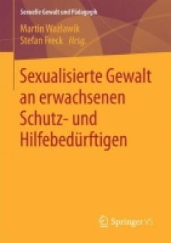 Sexualisierte Gewalt an erwachsenen Schutz- und Hilfebedürftigen