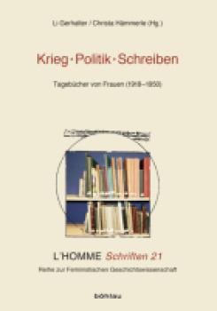 Krieg – Politik – Schreiben. Tagebücher von Frauen (1918–1950)
