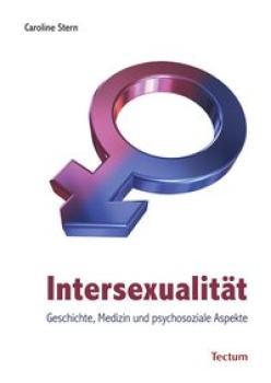 Intersexualität. Geschichte, Medizin und psychosoziale Aspekte