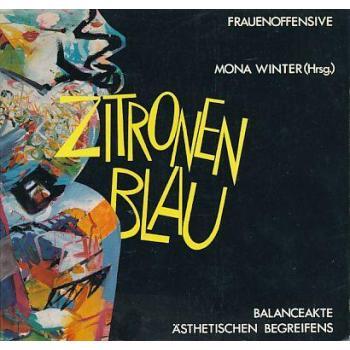 Zitronenblau. Balanceakte ästhetischen Begreifens