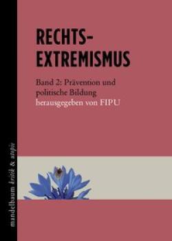 Rechtsextremismus. Band 2: Prävention und politische Bildung