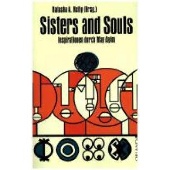 Sisters and Souls. Inspirationen von May Ayim