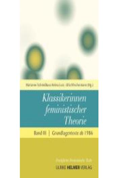 Klassikerinnen feministischer Theorie 3. Band 3 - Grundlagentexte ab 1986
