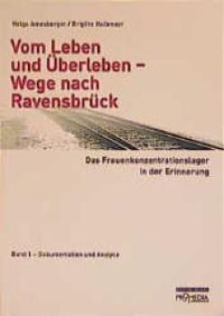 Vom Leben und Überleben - Wege nach Ravensbrück