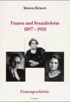 Frauen und Sexualreform 1897 - 1933. Frauengeschichte