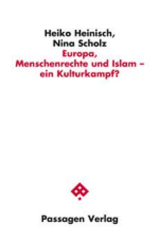 Europa, Menschenrechte und Islam - ein Kulturkampf?