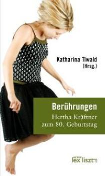 Berührungen. Hertha Kräftner zum 80. Geburtstag