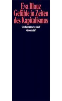 Gefühle in Zeiten des Kapitalismus. Adorno-Vorlesungen 2004