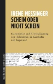 Schein oder nicht Schein. Konstruktion und Kriminalisierung von Scheinehen in Geschichte und Gegenwart