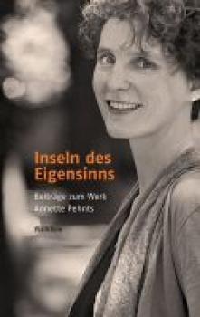 Inseln des Eigensinns. Beiträge zum Werk Annette Pehnts