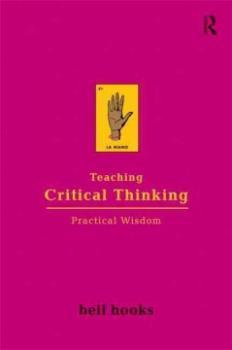 Teaching Critical Thinking. Practical Wisdom