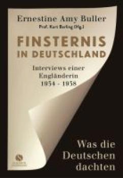 Finsternis in Deutschland. Interviews einer Engländerin 1934-1938