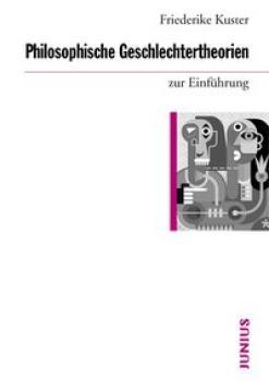Philosophische Geschlechtertheorien zur Einführung