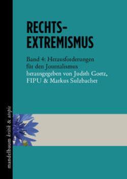 Rechtsextremismus, Band 4: Herausforderungen für den Journalismus