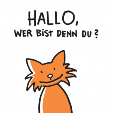 Hallo, wer bist denn du?