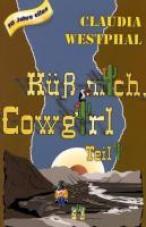 Küß mich, Cowgir. Teil 1