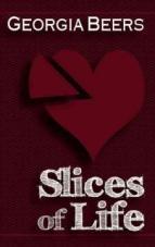 Slices of Life. A Novella