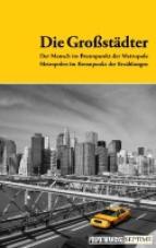 Die Großstädter. Der Mensch im Brennpunkt der Metropole, Metropolen im Brennpunkt der Erzählungen