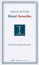 Hotel Amerika. Ein Reportage-Roman