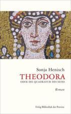 Theodora. oder die Quadratur des Seins
