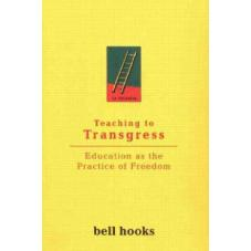 Teaching to Transgress. Education as the Practice of Freedom