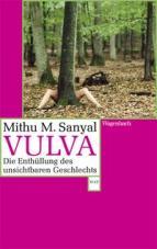 Vulva. Die Enthüllung des unsichtbaren Geschlechts