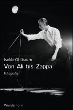 Von Ali bis Zappa. Fotografien