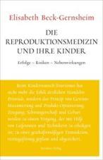 Die Reproduktionsmedizin und ihre Kinder. Unruhe bewahren