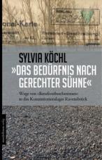 »Das Bedürfnis nach gerechter Sühne«. Wege von »Berufsverbrecherinnen« in das Konzentrationslager Ravensbrück