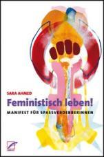 Feministisch leben! Manifest für Spaßverderberinnen