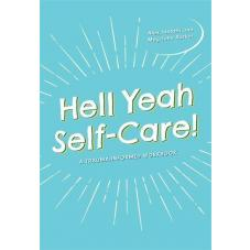 Hell Yeah Self-Care!, Hell Yeah Self-Care!